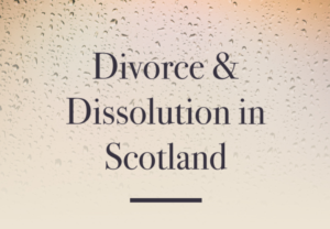 Divorce in Scotland Family Law Edinbrugh